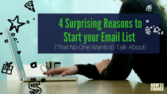 4 Surprising Reasons to Start Your Email List