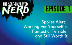 """Title of podcast episode, showing the logo, """"episode 1,"""" and a blurb that says """"Spoiler Alert: Working for yourself is fantastic, terrible, and still worth it"""""""
