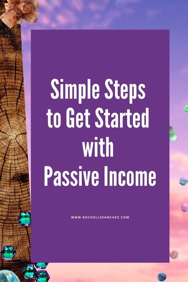 imple Steps to Get Started with Passive Income