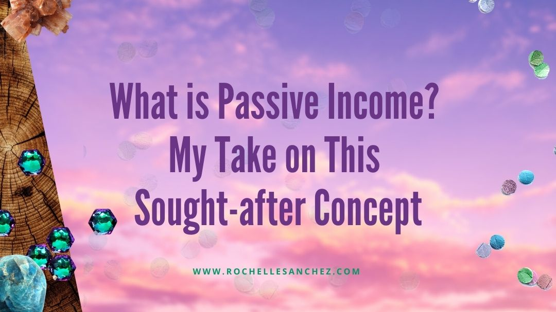 What is Passive Income_ My Take on This Sought-after Concept