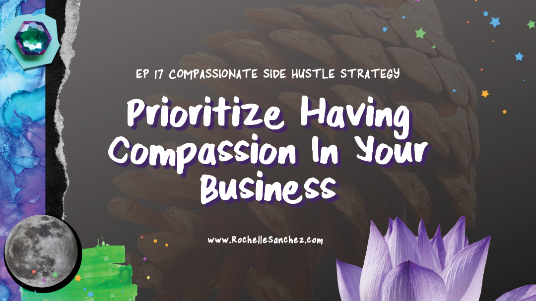 Digital collage on black, with rhinestones, a moon, and a lotus flower Ep 17 compassionate side hustle strategy prioritize having cmopassion in your business