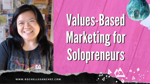 """White text on pink background with Rochelle smiling. Text says, """"Values-Based Marketing for Solorpreneurs"""""""